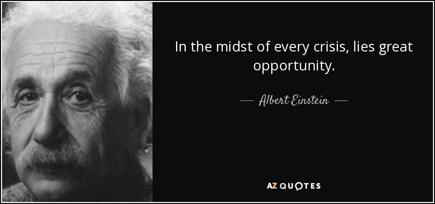 quote-in-the-midst-of-every-crisis-lies-great-opportunity-albert-einstein-89-48-07.jpg